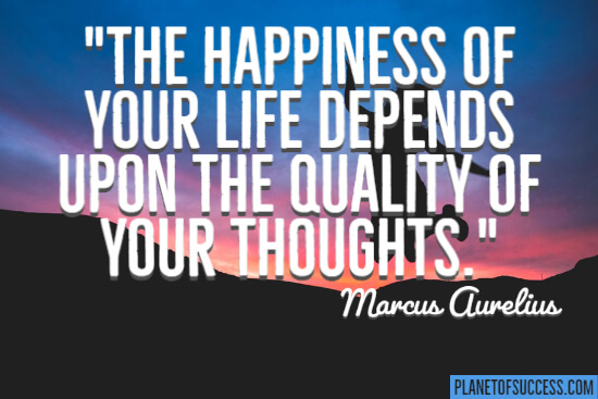 The happiness of your life quote