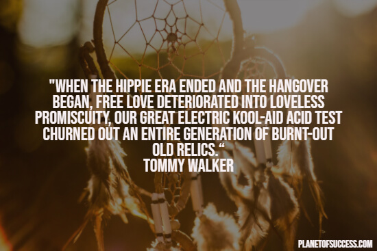 The end of the hippie era quote