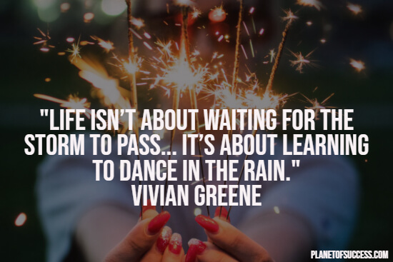 Dancing in the rain short life quote