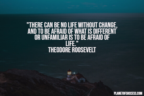 Being afraid of change quote