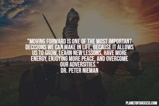 Moving forward is the most important decision