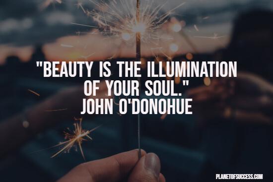 Beauty illuminates the soul quote