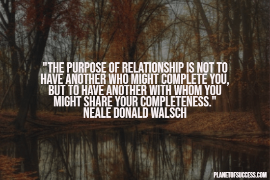 Purpose of relationship quote