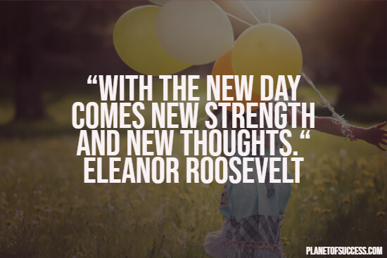 Strength of a new day