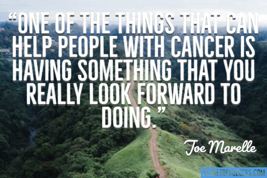 Things that can help people with cancer quote