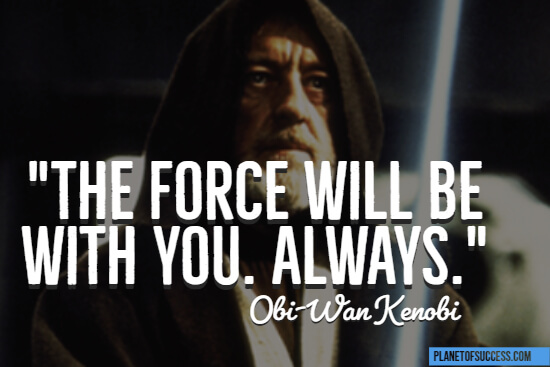 The force will be with you quote