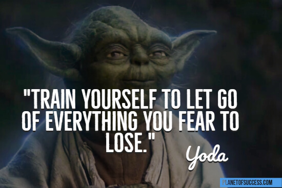 Let go of everything you fear to lose quote