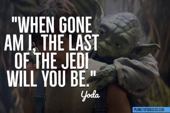 The last of the Jedi will you be quote