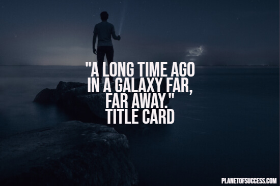 In a galaxy far far away quote