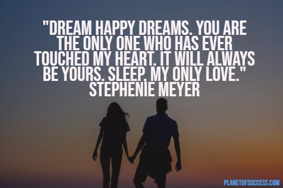 Dream happy dreams quote