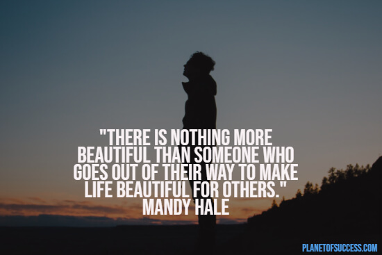Making life beautiful for others quote