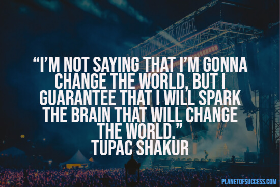 2Pac quote about changing the world