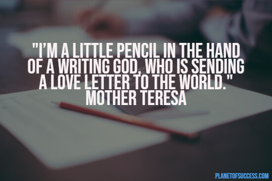 Mother Teresa about being a pencil of God