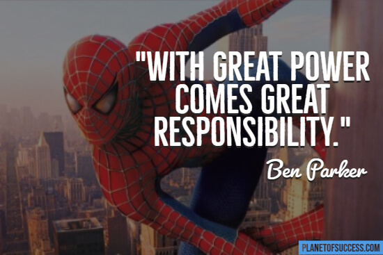 Greater responsibility movie quote from Spiderman