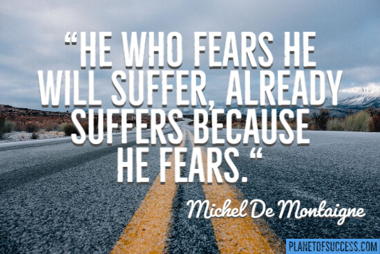 He who fears he will suffer quote