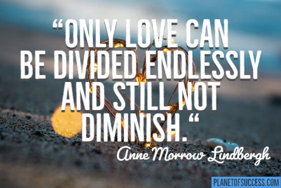 Only love can be divided quote