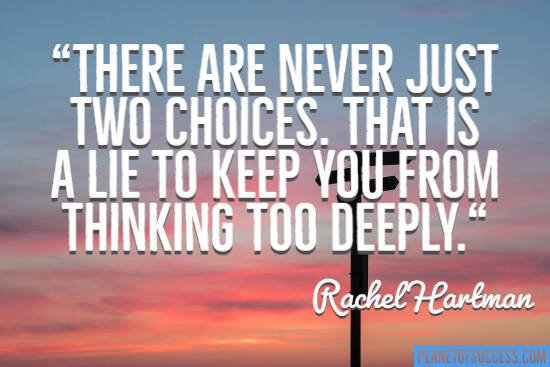 Never just two choices quote