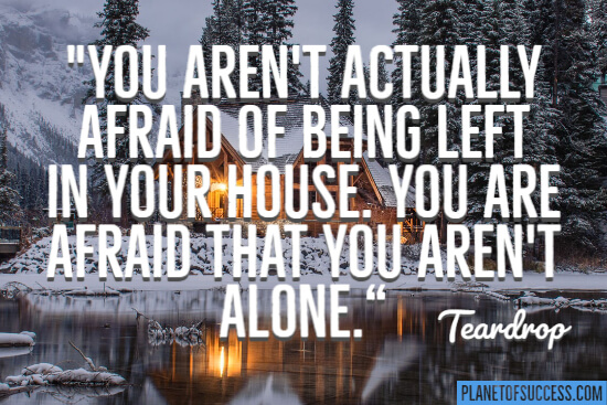 Afraid that you aren't alone quote
