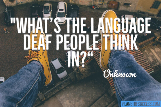 The language deaf people think quote