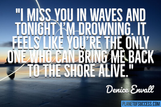 I miss you in waves quote