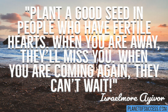 Plant a good seat quote
