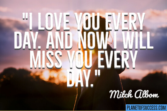 Miss you every day quote