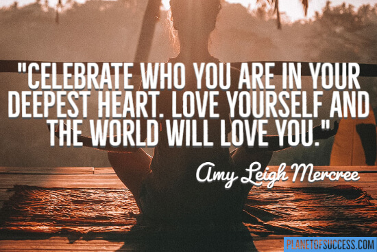 Love yourself and the world will love you
