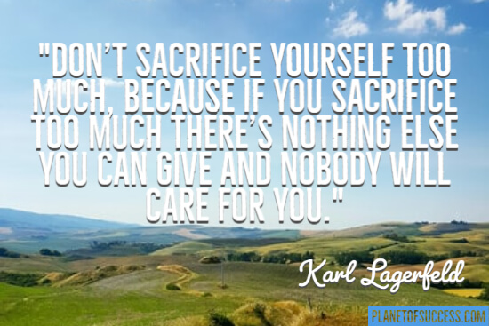 Don't sacrifice yourself too much