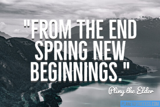 From the end spring new beginnings