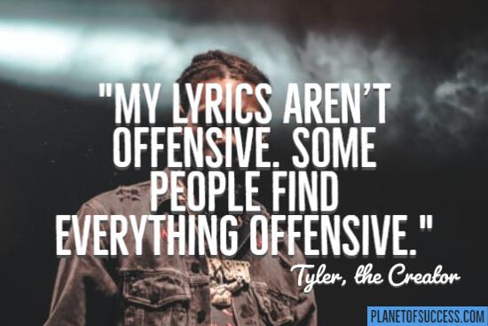 My lyrics aren't offensive