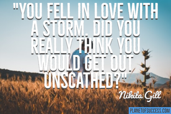You fell in love with a storm