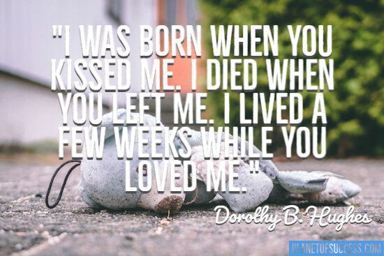 I died when you left me