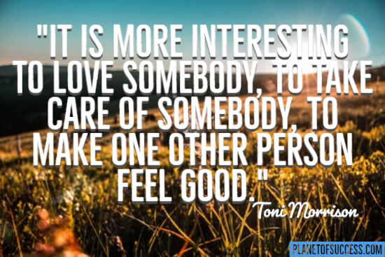 More interesting to love somebody