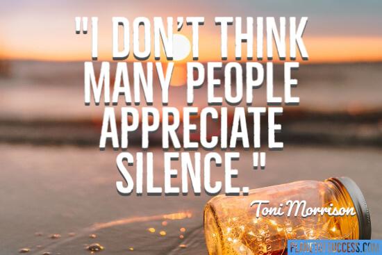 Appreciate silence